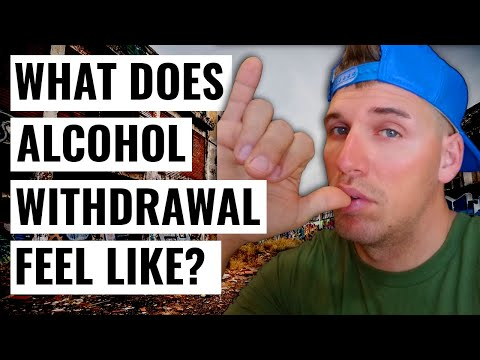 "What does Alcohol withdrawal feel like? ""Alcoholism"""