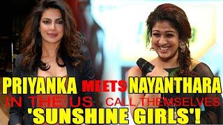 Priyanka Chopra Meets Nayanthara In The US & Call Themselves 'Sunshine Girls'