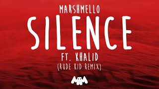 marshmello ft khalid silence rude kid remix