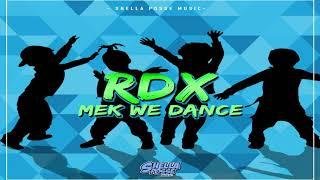 Rdx Mek We Dance Audio Feb. 2019.mp3
