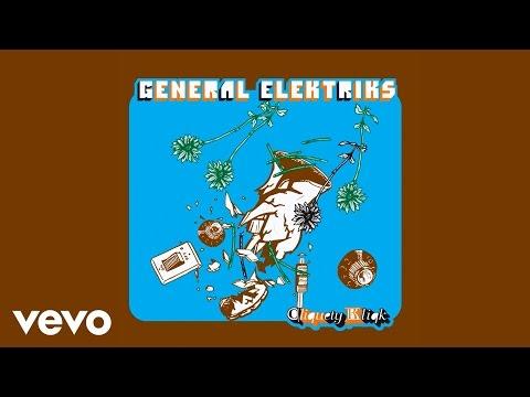 General Elektriks - Tu m'intrigues