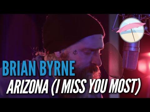 Brian Byrne - Arizona (I Miss You Most)