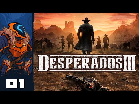 The Bush Of Death Returns Let S Play Desperados 3 Pc Gameplay Part 1 Youtube