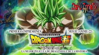 Primeras Impresiones, Movie (Anime) 22.- Dragon Ball Super: Broly ドラゴンボール超 ブロリー