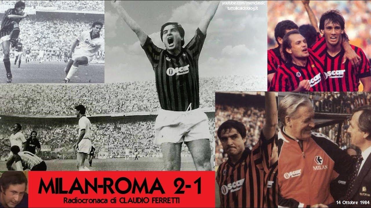 Milan Roma 2 1 14 10 1984 Radiocronaca Di Claudio
