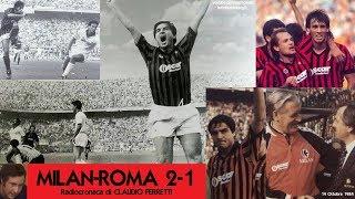 Milan-roma 2-1  14/10/1984  Radiocronaca Di Claudio Ferretti  Tutto Il Calcio Minuto Per Minuto