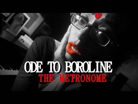 ODE TO BOROLINE / Song Blog Video 02/ The Metronome / Sawan Dutta