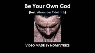 Nomy Be Your Own God Lyrics Ft Alexander Tidebrink