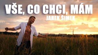 JAREK ŠIMEK - VŠE, CO CHCI, MÁM (OFFICIAL MUSIC VIDEO)