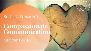 Starter for 10 - Series 2 Episode 2 - Compassionate Communication