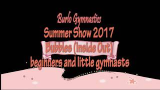 Burlo Gymnastics, Summer Show 2017, Bubbles (inside Out), Beginners and Little Gymnasts