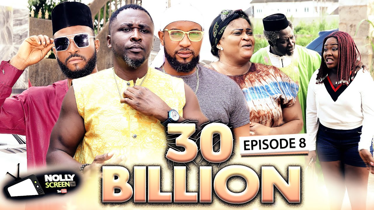 Download 30 BILLION EPISODE 8 (New Hit Movie) 2020 Latest Nigerian Nollywood Movie Full HD