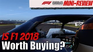 F1 2018 - My 10 Minute Review, And Is It Worth Buying?
