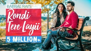 Rondi Tere Layi | Full Video | Babbal Rai | Pav Dharia | Preet Hundal | Speed Records