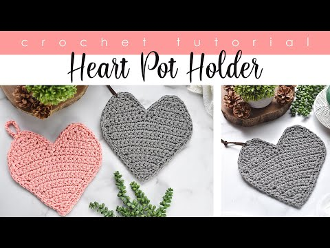 Crochet Heart Pot Holder Tutorial