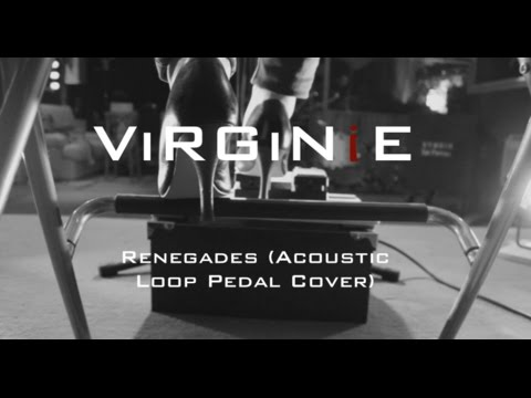 ViRGiNiE - Renegades (Acoustic Loop Pedal Cover)