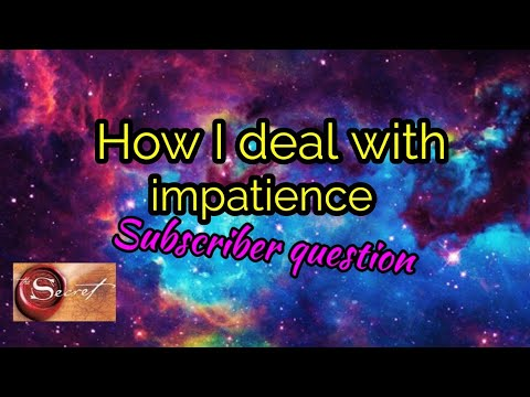How to deal with Impatience
