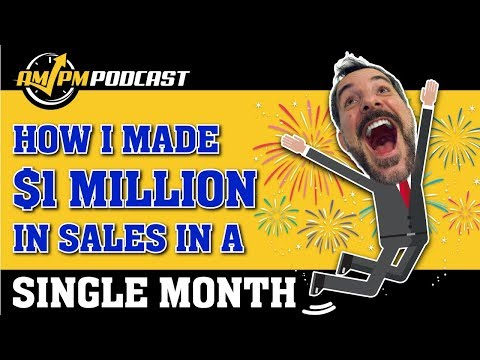 How I Made  MILLION in a Single Month! - AMPM PODCAST EP 161