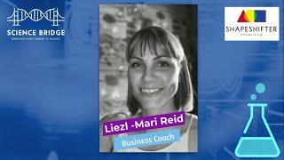 Science Bridge presents: Beaker Half Full - positive webinar series - Liezl Reid- Business Coach