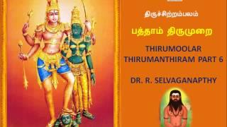 THIRUMOOLAR THIRUMANTHIRAM DR R SELVAGANAPATHY PART 6