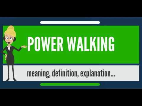 What is POWER WALKING? What does POWER WALKING mean? POWER WALKING meaning & explanation