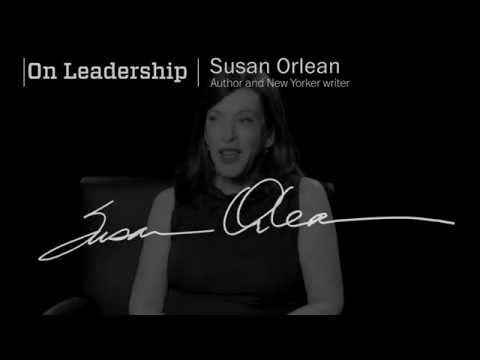 The New Yorker's Susan Orlean on how writing is like dating | On Leadership