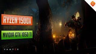 Vampyr on Ryzen 1500X & Nvidia GTX1050 Ti | 1080p Ultra