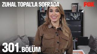 Zuhal Topal'la Sofrada 301. Bölüm