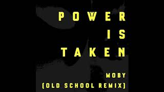 Moby - Power is Taken (Moby's Old School Remix)