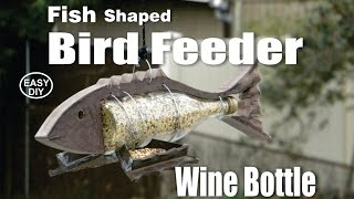 DIY Fish Shaped Wine Bottle Bird Feeder How to Make Video