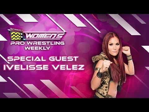 Interview w/ Ivelisse From Lucha Underground - Ep. 8  Women's Pro  Wrestling Weekly