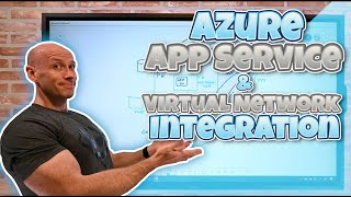 Azure App Service and Virtual Network Integration Options