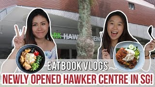 NEWLY OPENED HAWKER IN SG - YISHUN PARK HAWKER CENTRE l Eatbook Vlogs l EP 36