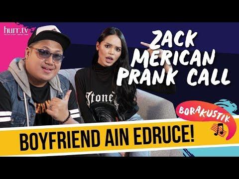 BORAKUSTIK | Zack Merican Prank Call Boyfriend Ain Edruce! What Happened Next Will Shocked You!!!