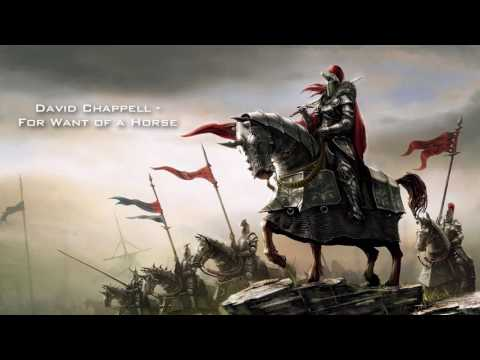David Chappell: For Want of a Horse (Epic Heroic Action)