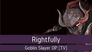 Goblin Slayer OP - Rightfully (TV Chamber Freakout Version) // Yuki