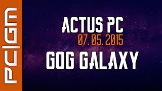 Actus PC : GOG Galaxy - Un concurrent sérieux à Steam ?