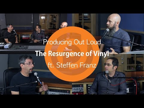 The Resurgence of Vinyl | Producing Out Loud Ep. 14 ft. Steffen Franz