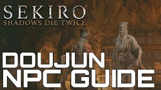 Sekiro Shadows Die Twice DOUJUN NPC GUIDE (SIDEQUEST WALKTRHROUGH)