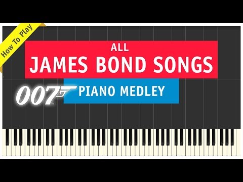 James Bond Songs: Piano Medley with the Music of all 007 Movie Soundtrack Theme Songs & Tunes