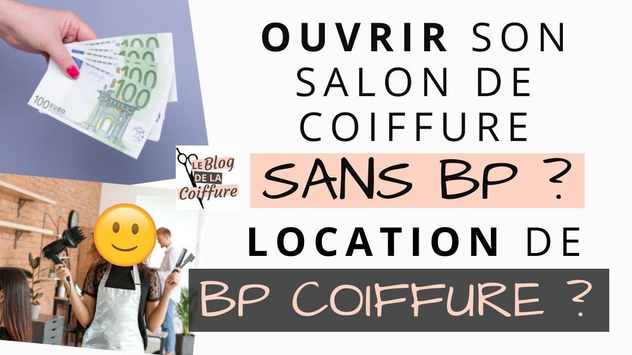 OUVRIR son SALON de COIFFURE sans BP? LOCATION de BP COIFFURE?