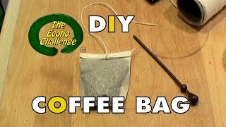 DIY coffee bags - The Best Way To Make Fresh Brewed Coffee Anywhere