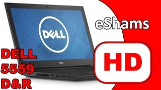 dell inspiron 5559 disassembly and reassembly