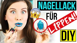 KRASSES DIY: NAGELLACK für deine LIPPEN! GENIALES ERGEBNIS im LIVE TEST | 2 METHODEN PRANK/FAIL DIY