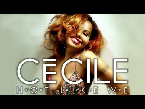 CeCile - Hot Like We (Official Video)