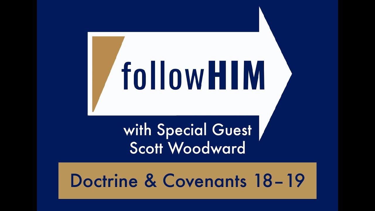 follow Him Episode 9 D&C 18-19 with guest Dr. Scott Woodward- Part II