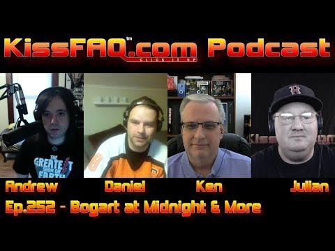 KissFAQ Podcast Ep.252 - Bogart At Midnight & More!