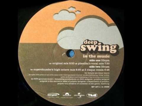 Deep Swing - In The Music (Plastika's Vocal Mix) [Zeitgeist 2001]