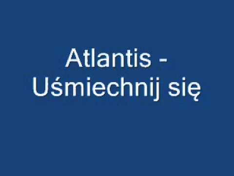 Atlantis - Uśmiechnij