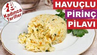 Havuçlu Pirinç Pilavı Nasıl Yapılır | Tane Tane Pilav Nasıl Yapılır Tarifi | Kadınca Tarifler